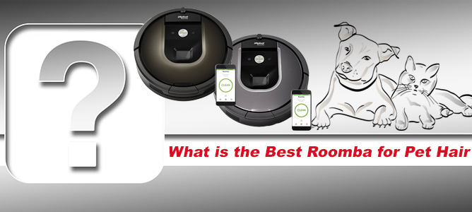 What is the Best Roomba for Pet Hair in 2018