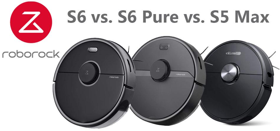 Roborock S6 vs. S6 Pure vs. S5 Max