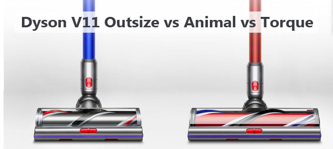 Dyson V11 Outsize vs Animal vs Torque