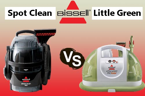 Bissell Little Green vs Spot Clean